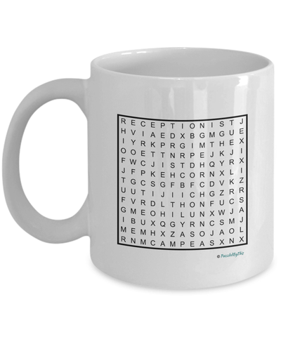 "PuzzledByThis Word Finder Mugs  ""Of Course I'm Right I'm The Fucking Receptionist"" Word Search Gift Mug"