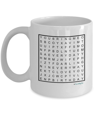 "PuzzledByThis Word Finder Mugs   ""Happy Birthday To My Darling Wife You Bring Me Sunshine Every Day In Every Way Love You"" Word Search Happy Birthday Gift Mug for your Wife"