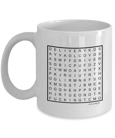 "PuzzledByThis Word Finder Mugs  ""Of Course I'm Right I'm The Fucking Delivery Driver"" Word Search Gift Mug"