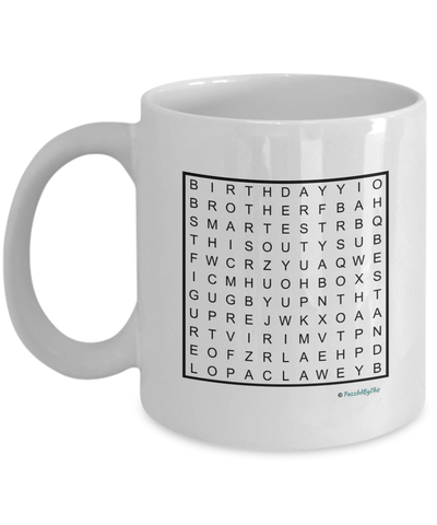 "PuzzledByThis Word Finder Mugs   ""Happy birthday to the best and smartest Brother I know you will figure this out love you"" Word Search Happy Birthday Gift Mug for your Brother"