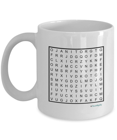 "PuzzledByThis Word Finder Mugs  ""Of Course I'm Right I'm The Fucking Janitor"" Word Search Gift Mug"