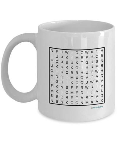 "PuzzledByThis Word Finder Mugs  ""Of Course I'm Right I'm The Fucking Medical Secretary"" Word Search Gift Mug"
