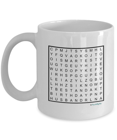 "PuzzledByThis Word Finder Mugs   ""Happy birthday to the best and smartest Husband I know you will figure this out love you"" Word Search Happy Birthday Gift Mug for your Husband"