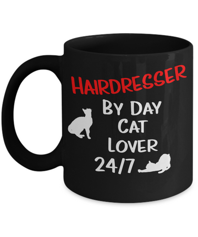"Gift for Cat Lover Hairdresser   Hairdresser Gift, ""Hairdresser by Day, Cat Lover 24/7"" Funny Novelty Coffee Mug Perfect Birthday Mug, Anniversary Mug, Gift Mug for your  cat lover Hairdresser Employer or Boss, friend or family member"