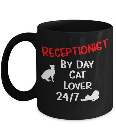 "Gift for Cat Lover Receptionist   Receptionist Gift, ""Receptionist by Day, Cat Lover 24/7"" Funny Novelty Coffee Mug Perfect Birthday Mug, Anniversary Mug, Gift Mug for your  cat lover Receptionist Employer or Boss, friend or family member"
