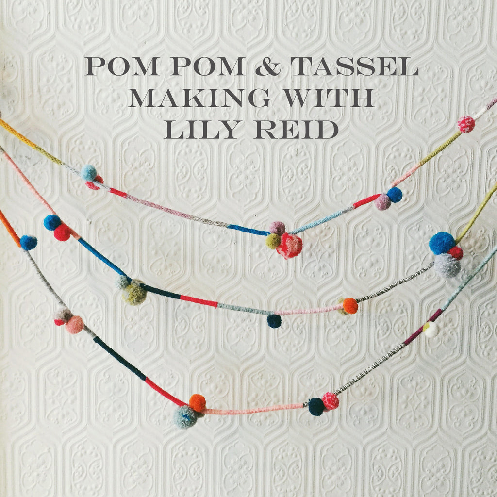 Pom pom & Tassel Making with Lily Reid
