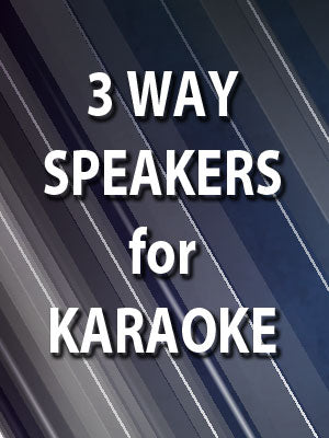 3-Way Speakers for Karaoke