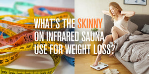 What's the Skinny on Infrared Sauna Use for Weight Loss?