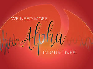 We Need More Alpha In Our Lives
