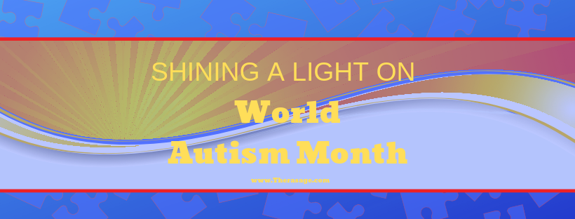 "Shining a Light on ""World Autism Month."""