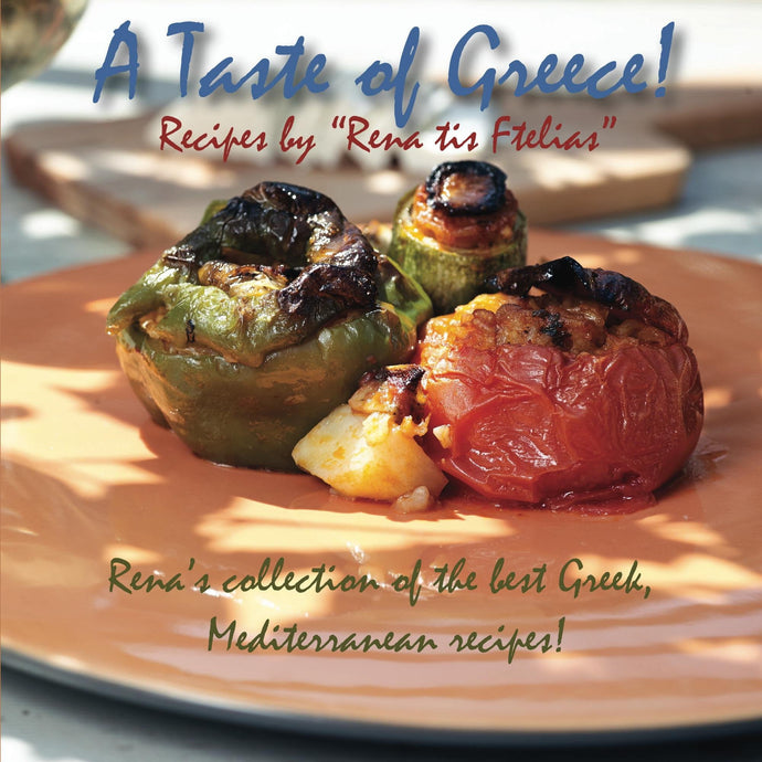 "A taste of Greece! - Recipes by ""Rena tis Ftelias"""