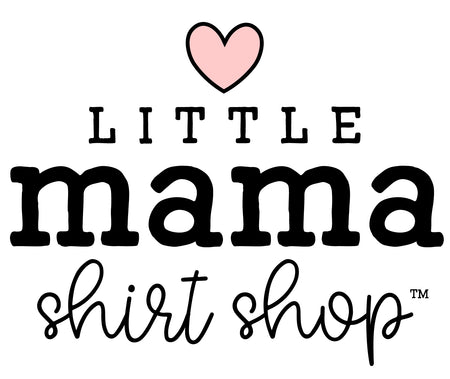 Little Mama Shirt Shop LLC