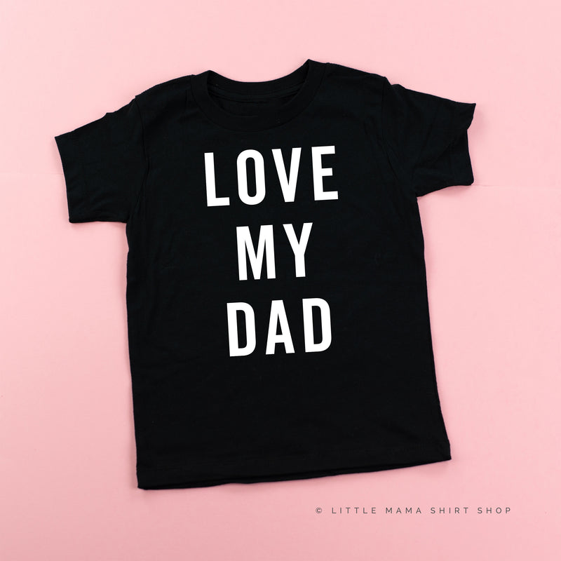 Love My Dad - Child Shirt