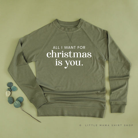 All I Want for Christmas is You - Lightweight Pullover Sweater