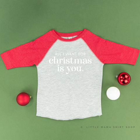 All I Want for Christmas Is You - Child Raglan Tee