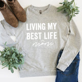 Living My Best Mom Life - Lightweight Pullover Sweater