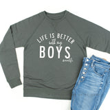 Life is Better with My Boys - Lightweight Pullover Sweater