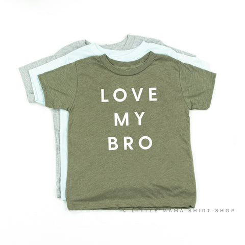 Love My Bro - Child Shirt
