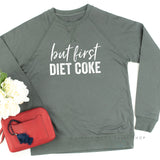 But First Diet Coke - Lightweight Pullover Sweater