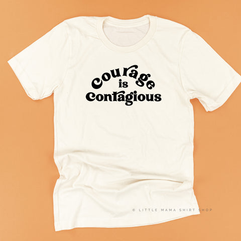 Courage is Contagious - Unisex Tee