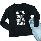 You're Doing Great, Mama - Lightweight Pullover Sweater