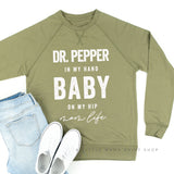 Dr. Pepper in My Hand Baby on My Hip - Mom Life - Lightweight Pullover Sweater