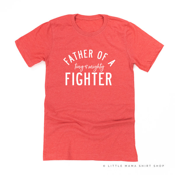 Father of a Tiny and Mighty Fighter - Singular - Unisex Tee
