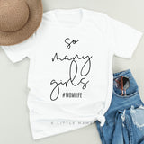 So Many Girls #MomLife - Unisex Tee