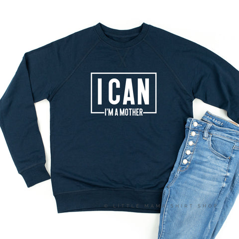 I Can I'm a Mother - Lightweight Pullover Sweater