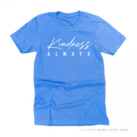 Kindness Always - Unisex Tee