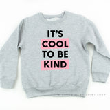 It's Cool to Be Kind - Fleece Sweatshirt - Child Size