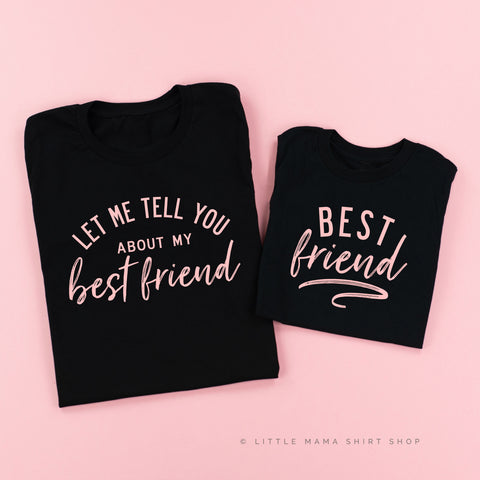 Let Me Tell You About My Best Friend - Set of 2 Shirts
