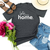 Let's Stay Home - Unisex Tee - PRE ORDER SHIPPING 3/30