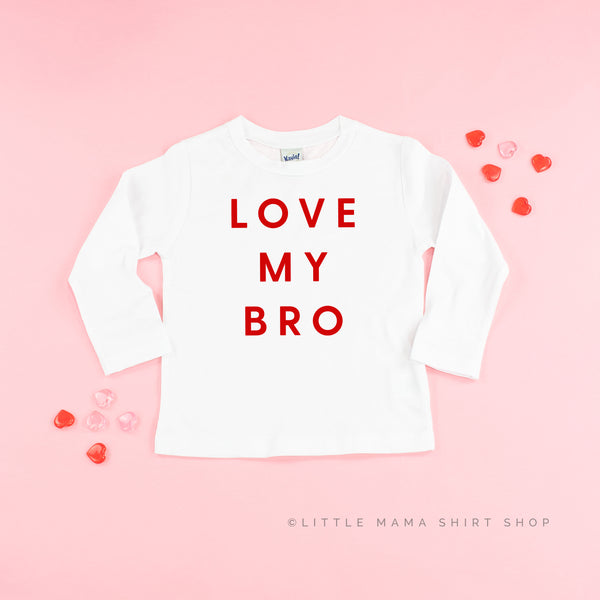 LOVE MY BRO  - Long Sleeve Child Shirt