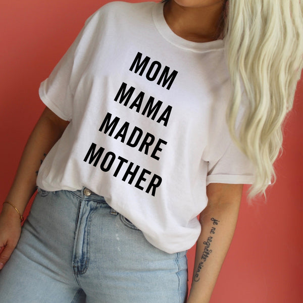 Mom Mama Madre Mother - Basics Collection - Unisex Tee