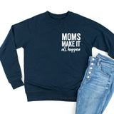 Moms Make It All Happen - Lightweight Pullover Sweater