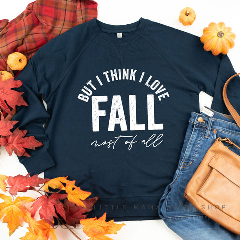 But I Think I Love Fall Most of All - Lightweight Pullover Sweater