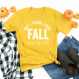 But I Think I Love Fall Most of All - Unisex Tee