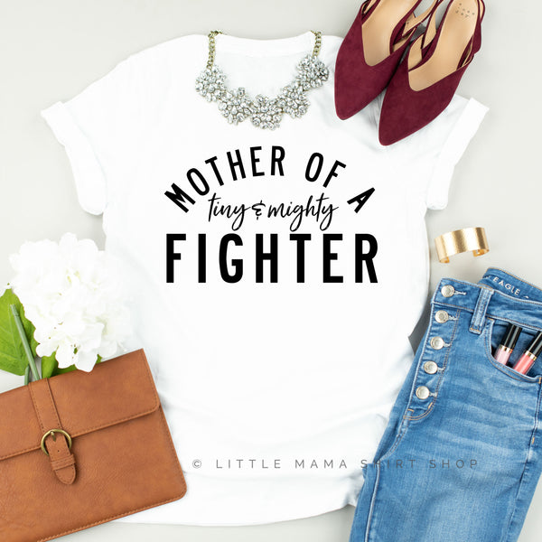 Mother of a Tiny and Mighty Fighter - Unisex Tee