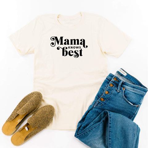 Mama Knows Best - Unisex Tee