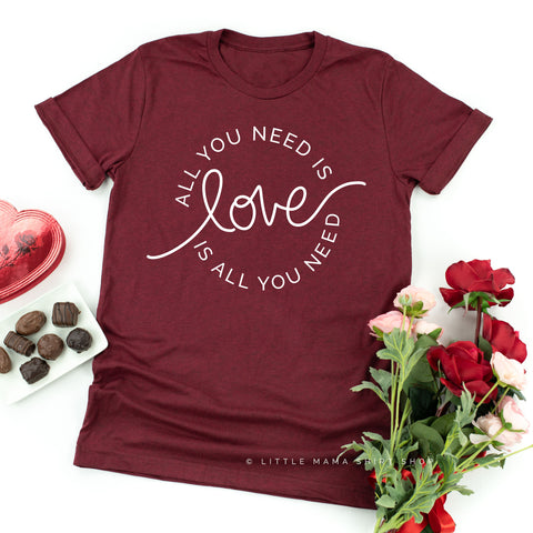 All You Need is Love (Circle Design) - Unisex Tee
