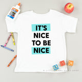 It's Nice to be Nice - Child Size Graphic Tee