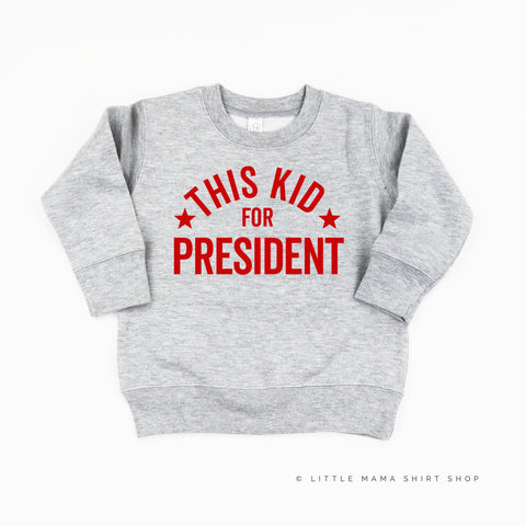 This Kid for President - Child Sweater