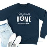 See You at Home #BaseballMom - Lightweight Pullover Sweater
