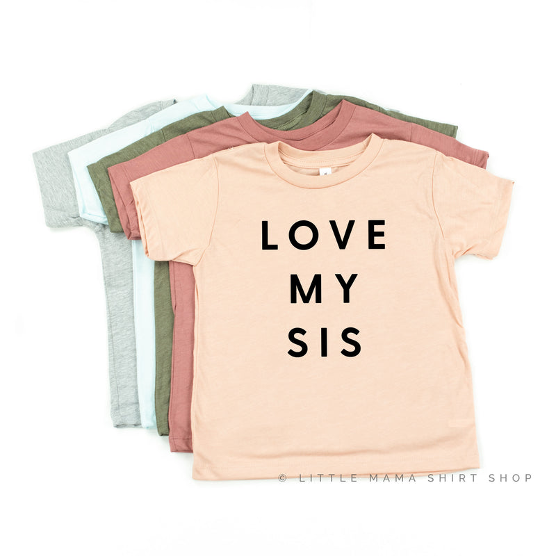 Love My Sis - Child Shirt