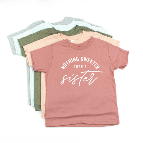 Nothing Sweeter than a Sister - Child Shirt
