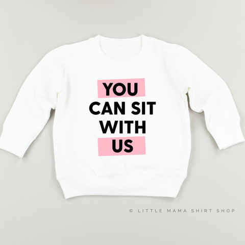 You Can Sit With Us - Fleece Sweatshirt - Child Size