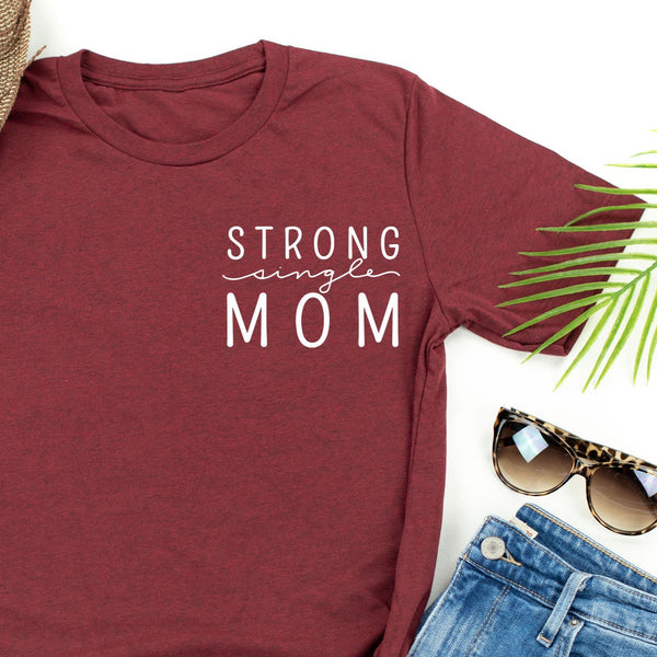 Strong Single Mom - Unisex Tee