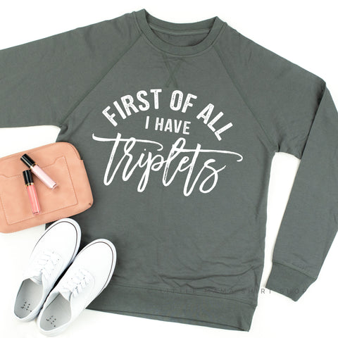 First of All I Have Triplets - Lightweight Pullover Sweater
