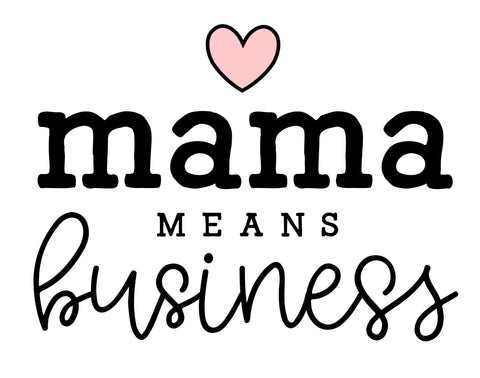 Mama Means Business Course
